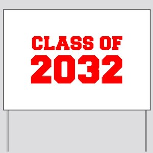 CLASS OF 2032-Fre red 300 Yard Sign