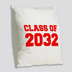 CLASS OF 2032-Fre red 300 Burlap Throw Pillow