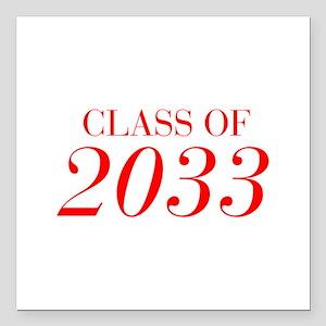 "CLASS OF 2033-Bau red 501 Square Car Magnet 3"" x 3"