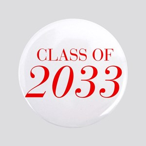 CLASS OF 2033-Bau red 501 Button