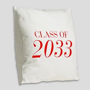 CLASS OF 2033-Bau red 501 Burlap Throw Pillow