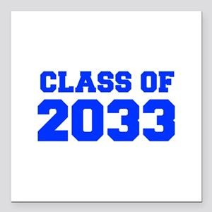 """CLASS OF 2033-Fre blue 300 Square Car Magnet 3"""" x"""