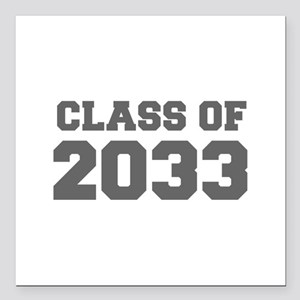"""CLASS OF 2033-Fre gray 300 Square Car Magnet 3"""" x"""