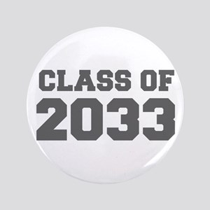 CLASS OF 2033-Fre gray 300 Button
