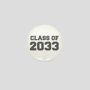 CLASS OF 2033-Fre gray 300 Mini Button