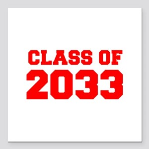 """CLASS OF 2033-Fre red 300 Square Car Magnet 3"""" x 3"""
