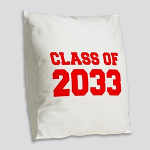 CLASS OF 2033-Fre red 300 Burlap Throw Pillow