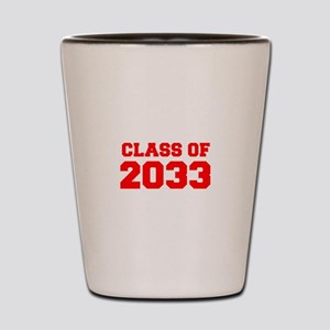 CLASS OF 2033-Fre red 300 Shot Glass