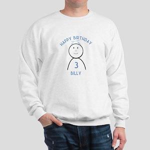 Happy B-day Billy (3rd) Sweatshirt