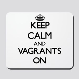 Keep Calm and Vagrants ON Mousepad