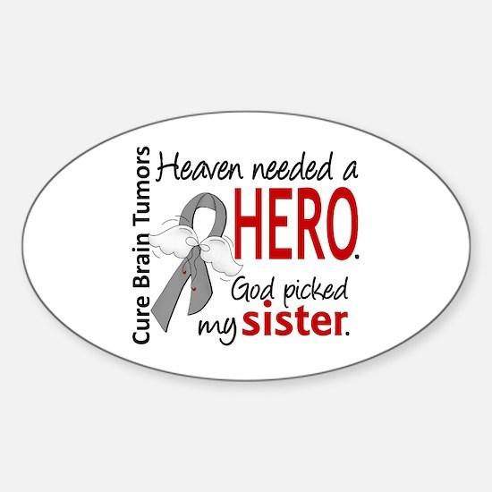 Brain Tumor HeavenNeededHero1 Sticker (Oval)