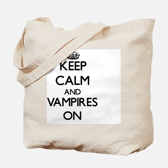 Keep Calm and Vampires ON Tote Bag