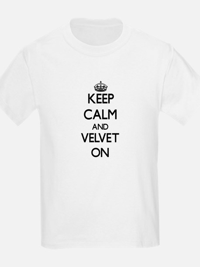 Keep Calm and Velvet ON T-Shirt