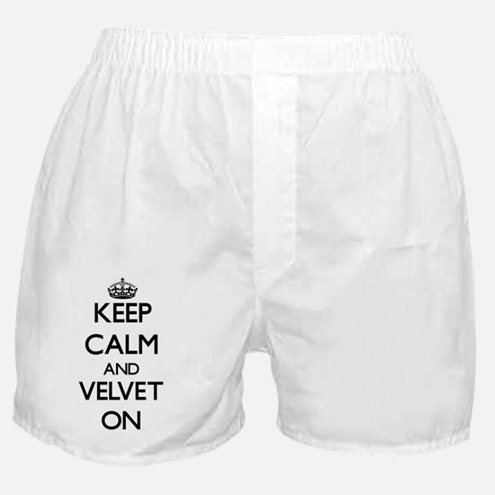 Keep Calm and Velvet ON Boxer Shorts
