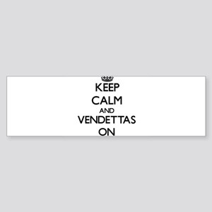 Keep Calm and Vendettas ON Bumper Sticker