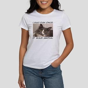 I HAD FUN ONCE T-Shirt