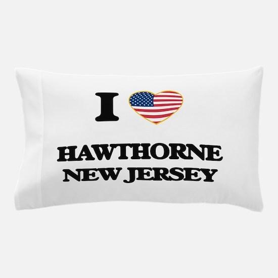 I love Hawthorne New Jersey Pillow Case