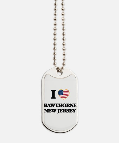 I love Hawthorne New Jersey Dog Tags