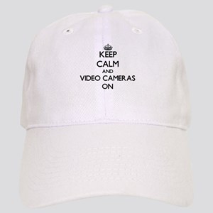 Keep Calm and Video Cameras ON Cap
