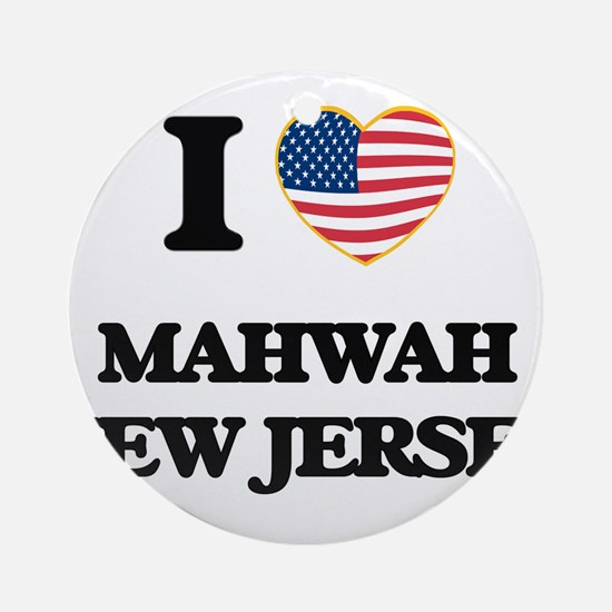 I love Mahwah New Jersey Ornament (Round)