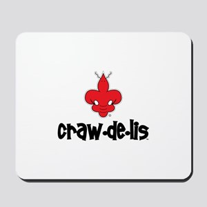The ORIGINAL craw-de-lis Mousepad