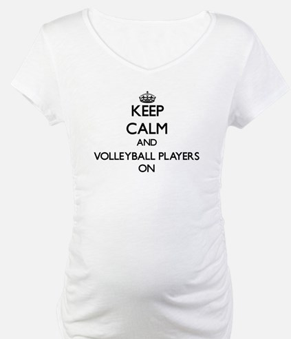 Keep Calm and Volleyball Players Shirt
