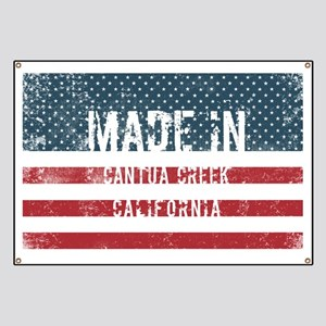 Made in Cantua Creek, California Banner