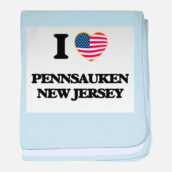 I love Pennsauken New Jersey baby blanket