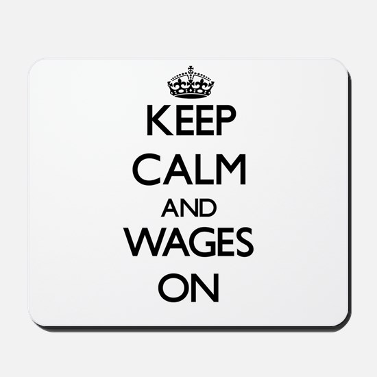 Keep Calm and Wages ON Mousepad