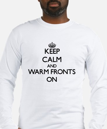 Keep Calm and Warm Fronts ON Long Sleeve T-Shirt