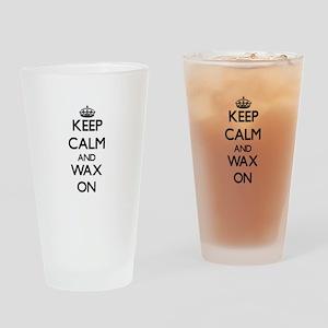 Keep Calm and Wax ON Drinking Glass