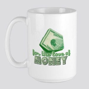 For the Love of MONEY Large Mug