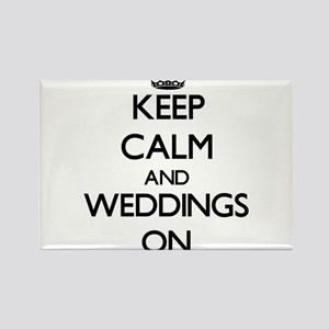 Keep Calm and Weddings ON Magnets