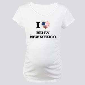 I love Belen New Mexico Maternity T-Shirt