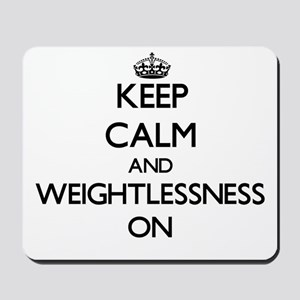 Keep Calm and Weightlessness ON Mousepad