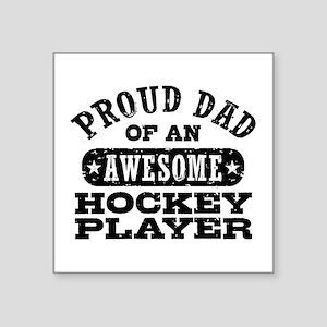 "Proud Hockey Dad Square Sticker 3"" x 3"""