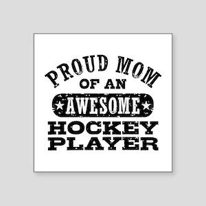 "Proud Hockey Mom Square Sticker 3"" x 3"""