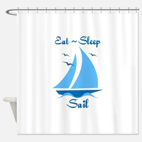 Eat Sleep Sail Shower Curtain