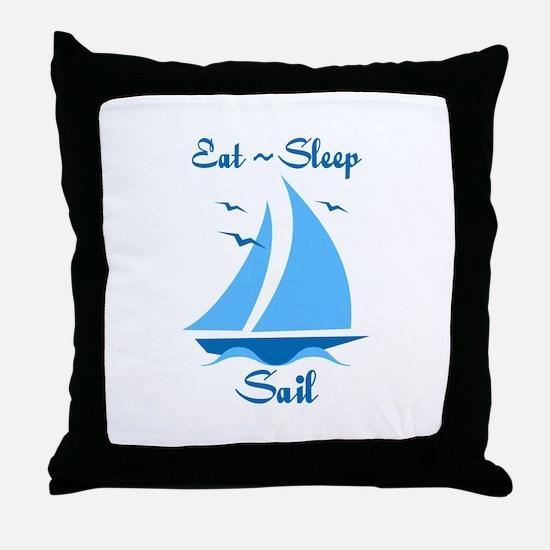 Eat Sleep Sail Throw Pillow