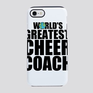 World's Greatest Cheer Coach iPhone 7 Tough Ca