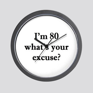 80 your excuse 1C Wall Clock