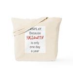 Cosplay because Tote Bag