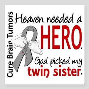"Brain Tumor HeavenNeeded Square Car Magnet 3"" x 3"""