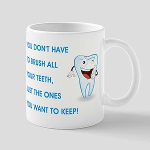 YOU DON'T HAVE... Mug