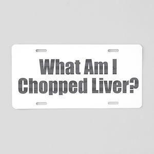 Chopped Liver Aluminum License Plate