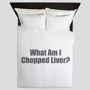 Chopped Liver Queen Duvet