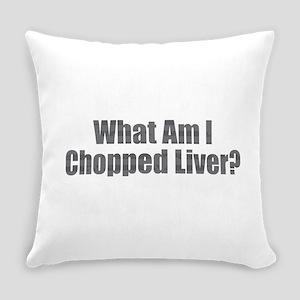 Chopped Liver Everyday Pillow