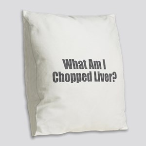 Chopped Liver Burlap Throw Pillow