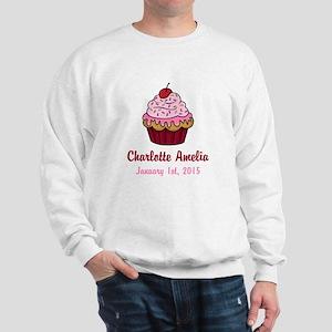 CUSTOM Cupcake w/Baby Name and Date Sweatshirt