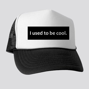I Used To Be Cool window decal Trucker Hat